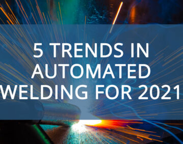 automated welding trends for 2021